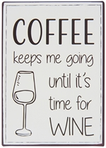 7046-00 Metalskilt coffee keeps me going until it´s time for wine fra Ib Laursen - Tinashjem